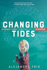 Changing Tides: An Ecologist's Journey to Make Peace with the Anthropocene Cover Image