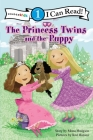 The Princess Twins and the Puppy: Level 1 (I Can Read! / Princess Twins) Cover Image