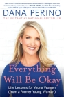Everything Will Be Okay: Life Lessons for Young Women (from a Former Young Woman) Cover Image