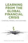 Learning from the Global Financial Crisis: Creatively, Reliably, and Sustainably (High Reliability and Crisis Management) Cover Image