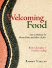 Welcoming Food, Book 1: Energetics of Food and Healing: Diet as Medicine for Home Cooks and Other Healers Cover Image