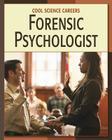 Forensic Psychologist (Cool Science Careers) Cover Image