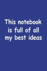 This Notebook Is Full Of All My Best Ideas Cover Image