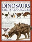 The Complete Illustrated Encyclopedia of Dinosaurs & Prehistoric Creatures: The Ultimate Illustrated Reference Guide to 1000 Dinosaurs and Prehistoric Cover Image