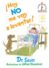 ¡Hoy no me voy a levantar! (I Am Not Going to Get Up Today! Spanish Edition) (Beginner Books(R)) Cover Image