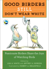 Good Birders Still Don't Wear White Cover Image