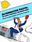 Alternative Facts: An Adult Political Coloring Book Cover Image