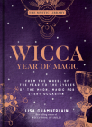 Wicca Year of Magic, 8: From the Wheel of the Year to the Cycles of the Moon, Magic for Every Occasion (Mystic Library) Cover Image