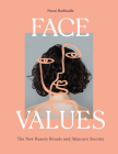 Face Values: Beauty Rituals and Skincare Secrets Cover Image