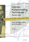 Fashion Patternmaking Techniques, Volume 1: How to Make Skirts, Trousers and Shirts. Women/Men Cover Image