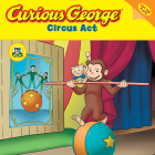 Curious George Circus Act (CGTV Lift-the-flap 8x8) Cover Image