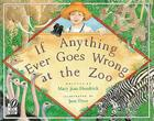 If Anything Ever Goes Wrong at the Zoo Cover Image