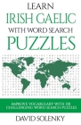Learn Irish Gaelic with Word Search Puzzles: Learn Irish Gaelic Language Vocabulary with Challenging Word Find Puzzles for All Ages Cover Image