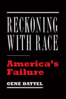 Reckoning with Race: America's Failure Cover Image