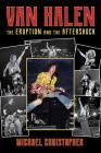 Van Halen: The Eruption and the Aftershock Cover Image