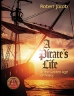A Pirate's Life in the Golden Age of Piracy Cover Image