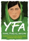Young, Fearless, Awesome: Twenty-Five Young People Who Changed the World Cover Image
