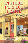Picture Perfect Frame (Tourist Trap Mystery #12) Cover Image