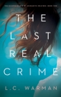 The Last Real Crime: A Mystery Cover Image