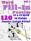 Word Fill-In Puzzles: Fill In Puzzle Book, 120 Puzzles: Vol. 7 Cover Image