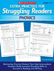 Extra Practice for Struggling Readers: Phonics: Motivating Practice Packets That Help Intermediate Students Build Essential Decoding Skills to Succeed in Reading and Writing Cover Image
