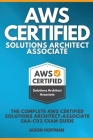 AWS Certified Solutions Architect Associate: The Complete AWS Certified Solutions Architect - Associate SAA-C02 Exam Guide Cover Image