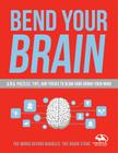 Bend Your Brain: 151 Puzzles, Tips, and Tricks to Blow (and Grow) Your Mind Cover Image