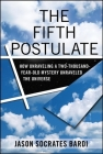 The Fifth Postulate: How Unraveling a Two-Thousand-Year-Old Mystery Unraveled the Universe Cover Image