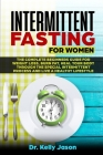 Intermittent Fasting for Women: The Complete beginners guide for weight loss, burn fat, Heal Your Body Through the special intermittent process and Li Cover Image