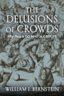 The Delusions of Crowds: Why People Go Mad in Groups Cover Image
