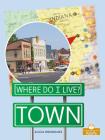 Town (Where Do I Live?) Cover Image