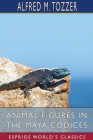 Animal Figures in the Maya Codices (Esprios Classics) Cover Image