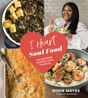 I Heart Soul Food: 100 Southern Comfort Food Favorites Cover Image