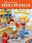 Case of the Bookstore Burglar #3 (Pete and Penny's Pizza Puzzles #3) Cover Image