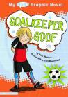 Goalkeeper Goof (My First Graphic Novel) Cover Image