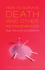 How to Survive Death and Other Inconveniences (American Lives ) Cover Image