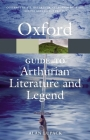 The Oxford Guide to Arthurian Literature and Legend (Oxford Quick Reference) Cover Image