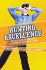 Hunting Excellence: The Art and Science of Acquiring the Right Talent Cover Image