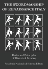 The swordmanship of Renaissance Italy: Rules and principles of historical fencing Cover Image