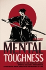 Mental Toughness: How to Declutter & Focus Your Mind, Unfu*K Yourself, Improve Fast Success Habits, Thinking & Meditation. Stop Being Ne Cover Image