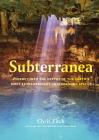 Subterranea: Discovering the Earth's Extraordinary Hidden Depth Cover Image