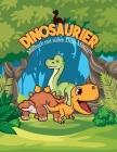 DINOSAURIER MALBUCH mit süßen Dino-Motiven: Dinosauriermalbuch für Kinder die wunderbare Welt der Dinosaurier und Dinos Malbuch für Jungen, Mädchen, K Cover Image