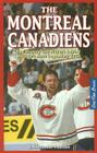 The Montreal Canadiens: The History and Players Behind Hockey's Most Legendary Team Cover Image