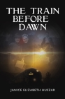 The Train Before Dawn Cover Image