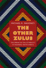The Other Zulus: The Spread of Zulu Ethnicity in Colonial South Africa (Politics) Cover Image