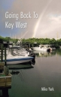 Going Back to Key West: Eating, Fishing and Drinking in Paradise Cover Image