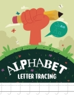 Alphabet Letter Tracing: Letter Tracing Book for Preschoolers, Letter Tracing Book, Practice For Kids, Ages 3-5, Alphabet Writing Practice Cover Image