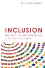 Inclusion: Diversity, The New Workplace & The Will To Change Cover Image