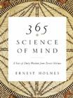 365 Science of Mind: A Year of Daily Wisdom from Ernest Holmes Cover Image