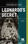 Leonardo's Secret: A Novel Based on the Life of Leonardo Da Vinci Cover Image